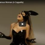 【歌】7816万回再生!Ariana GrandeのDangerous Womanのアカペラは実力MAXだ!