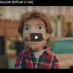 【歌】8182万回再生!切ないハッピーソングをパペットで描いたエド・シーランのHappierが心打つ!