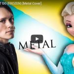 【ソング】355万回再生!ノルウェー出身のメタル歌手のアナ雪のLetItGoが歌唱力凄すぎで話題!