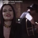 【歌】303万回再生!Jessie Jの Ain't Been Doneのアコギバージョンが見事な歌唱力で鳥肌!