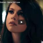【歌】3.5億万回再生!セレーナ・ゴメスのSame Old Loveがスローに響く失恋ソングが心に刺さる!