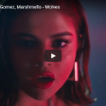 【歌】2.2億万回再生!セレーナ・ゴメスがセクシー&クールにオーラ全開に魅せるWolvesが世界に広がる!