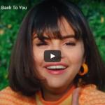【歌】1.8億万回再生!セレーナ・ゴメスが歌うヒット曲Back To Youが感情に刺さる失恋ソングに世界中で共感!