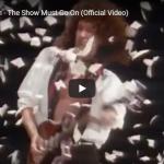 【歌】1億万回再生!クイーンの名曲The Show Must Go Onがフレディーの魂の籠った歌が心に突き刺さる!