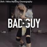 【ダンス】128万回再生!Mina Myoungがビリー・アイリッシュのbad guyでソロダンスで熱狂にする!