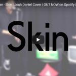 【歌】9万回再生!ジョシュ・ダニエルのスキンのカバー曲Rag 'N' Bone Manで圧倒的歌唱力で惹きこむ!