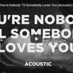 【歌】ジェームズ・アーサーのアコギのみのYou're Nobody 'Til Somebody Loves Youも最高!