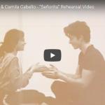 【歌】144回再生!カミラ・カベロの世界で爆ヒットしたSeñoritaがリハVerも惹き込み心響く!