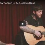【歌】31万回再生!ジェームズ・アーサーの惹き込む歌Say You Won't Let Goのカフェライブ!