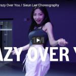 【ダンス】80万回再生!Sieun LeeがBLACKPINKのCrazy Over You艶ある力強いダンスで魅了!