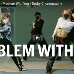 【ダンス】18万回再生!Debbyがサブリナ・クラウディオのProblem With Youでクールにキメル!