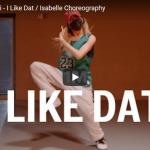 【ダンス】10万回再生!isabelleがT-ペインとケラーニのI Like Datで圧倒的ビート感でクールにキメル!