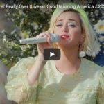 【歌】111回再生!ケイティ・ペリーがNever Really OverのグットモーニングアメリカVerもいい♪