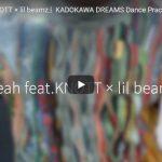 【ダンス】KADOKAWA DREAMSがlil beamzのYeahで360度使ったキレキレダンスが熱い!