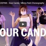 【ダンス】480万回再生!Minny ParkがガガとブラックピンクのSour Candyで艶あるダンスで魅了!